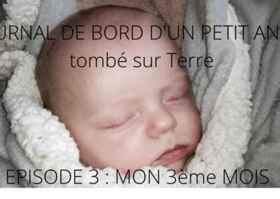JOURNAL DE BORD D'UN PETIT ANGE tombé sur Terre -3-