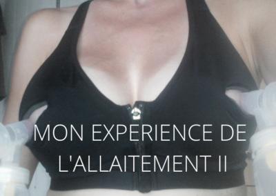 MON EXPERIENCE DE L'ALLAITEMENT PARTIE II : tire-allaitement et diversification (6-12 mois)