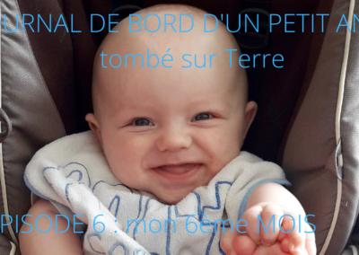 JOURNAL DE BORD D'UN PETIT ANGE tombé sur Terre -6-