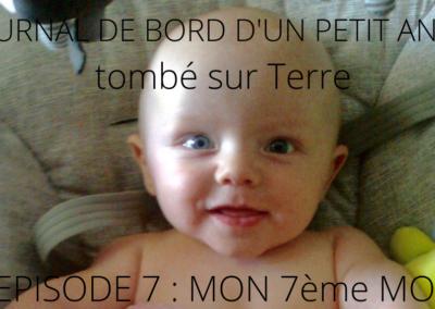 JOURNAL DE BORD D'UN PETIT ANGE tombé sur Terre -7-
