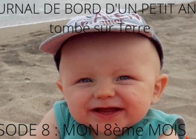 JOURNAL DE BORD D'UN PETIT ANGE tombé sur Terre -8-
