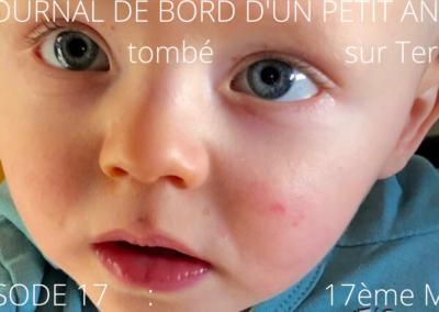 JOURNAL DE BORD D'UN PETIT  ANGE tombé sur Terre -17-
